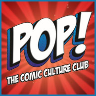 POP!: THE COMIC CULTURE CLUB